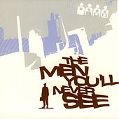 The Men You'll Never See by Various Artists