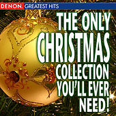 Play & Download The Only Christmas Collection You'll Ever Need! by Various Artists | Napster