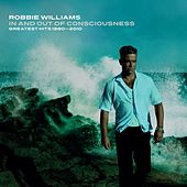 Play & Download In And Out Of Consciousness: Greatest Hits 1990 - 2010 by Robbie Williams | Napster