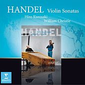 Play & Download Handel : Violin Sonatas by Hiro Kurosaki | Napster