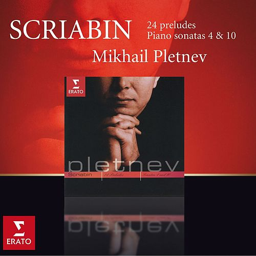 Play & Download Scriabin : 24 Preludes Op.11, Piano Sonatas Nos. 4 & 10 by Mikhail Pletnev | Napster