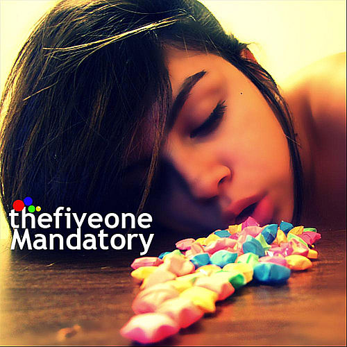 Play & Download Mandatory by The Five One | Napster