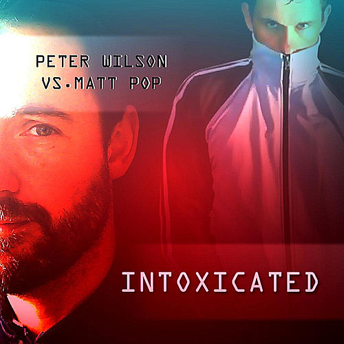 Intoxicated by Peter Wilson