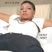 Dont Need by Sista Flame