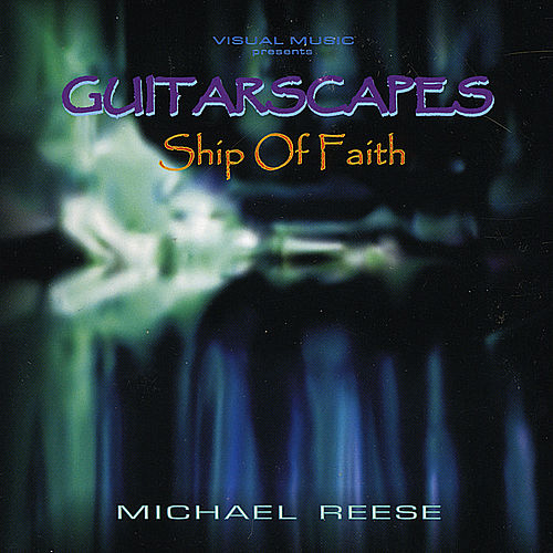Guitarscapes / Ship of Faith by Michael Reese