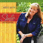 Play & Download Smile...With A Song In Your Heart by Mary Beth Carlson | Napster