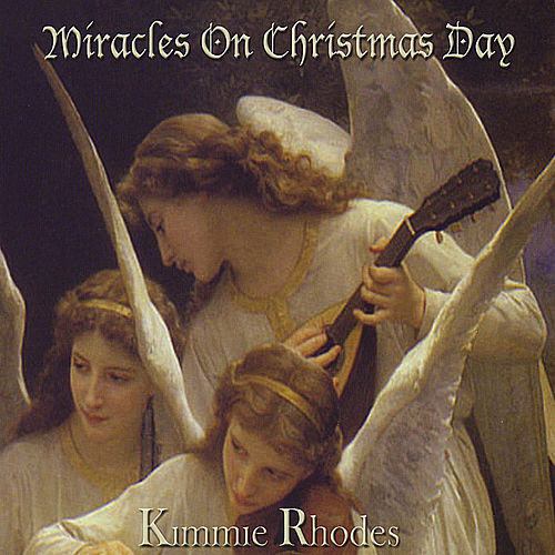 Miracles on Christmas Day by Kimmie Rhodes