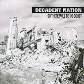 Play & Download So There Will Be No Doubt by Decadent Nation | Napster