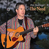 Play & Download The Need by Pete Huttlinger | Napster