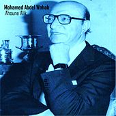 Play & Download Ahoune Alik by Mohamed Abdel Wahab | Napster