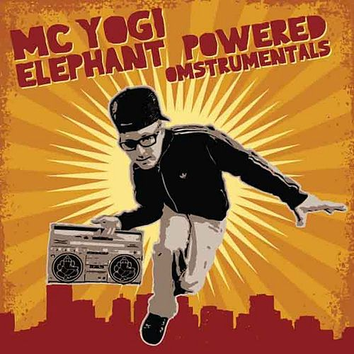 Play & Download Elephant Powered Omstrumentals by MC Yogi | Napster