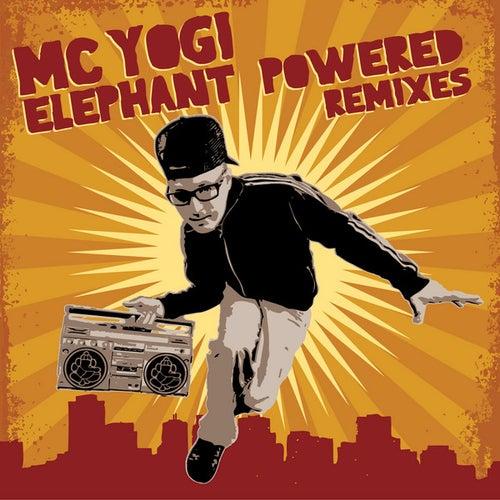 Play & Download Elephant Powered Remixes by MC Yogi | Napster