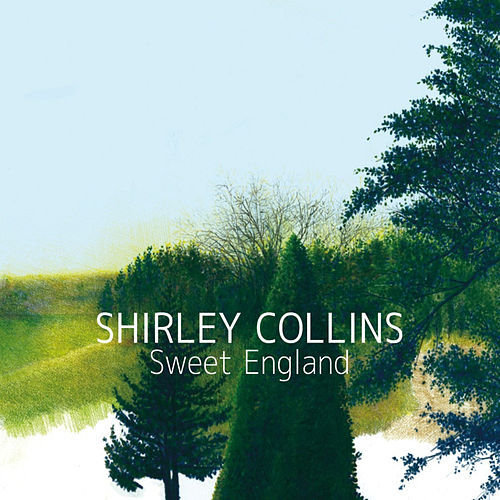 Play & Download Sweet England by Shirley Collins | Napster