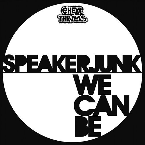 Play & Download We Can Be by Speaker Junk | Napster