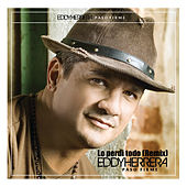 Play & Download Lo Perdi Todo (Remix Version) by Eddy Herrera | Napster