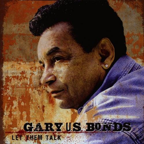 Let Them Talk by Gary U.S. Bonds