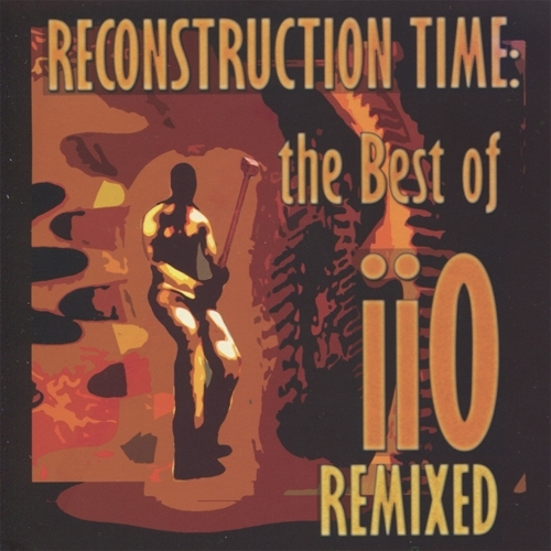 Play & Download Reconstruction Time: The Best of iiO Remixed by iio | Napster