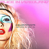 Play & Download A Million Thoughts and They're All About You by Alice In Videoland | Napster