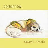 Play & Download Tomorrow by Takashi Kamide | Napster