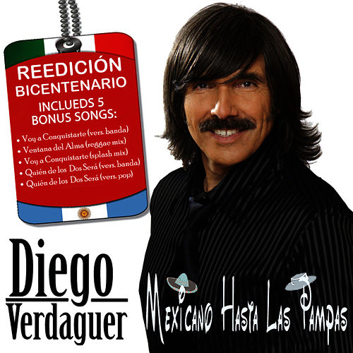Play & Download Mexicano Hasta Las Pampas: Special Edition by Diego Verdaguer | Napster