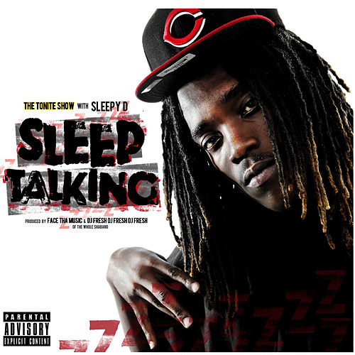 Play & Download The Tonite Show With Sleepy D 'Sleep Talkin' by Sleepy D | Napster