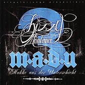Play & Download M.A.D.U. 3 - Mukke Aus Der Unterschicht by Bizzy Montana | Napster