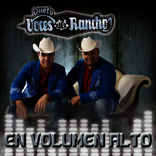 Play & Download En Volumen Alto by Dueto Voces Del Rancho | Napster