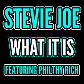 What Is It - Single by Stevie Joe