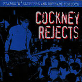 Play & Download Flares 'N' Slippers and Unheard Rejects by Cockney Rejects | Napster