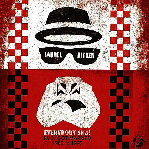 Play & Download Everybody Ska!  Rudi Got Married - 1980 to 1992 by Laurel Aitken | Napster