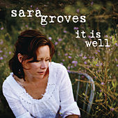 Play & Download It Is Well by Sara Groves | Napster