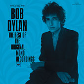 Play & Download The Best Of The Original Mono Recordings by Bob Dylan | Napster