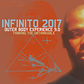 Outer Body Experience 9.0: Thinking The Unthinkable by Infinito: 2017