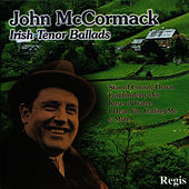 Ballads of an Irish Tenor by John McCormack
