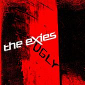 Ugly by The Exies