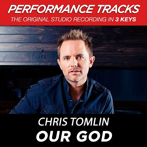 Play & Download Premiere Performance Plus: Our God by Chris Tomlin | Napster