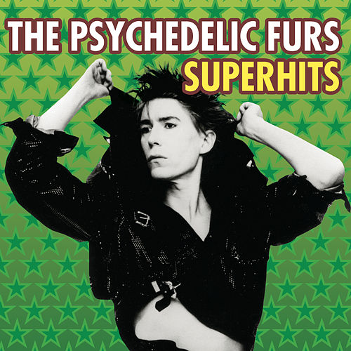 The Psychedelic Furs Superhits by The Psychedelic Furs