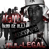 Play & Download ILL-LEGAL Vol 1. by The Kill | Napster