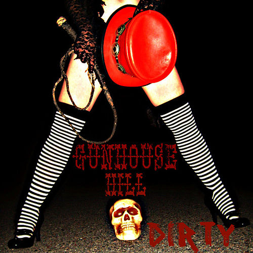 Play & Download Dirty by Gunhouse Hill | Napster