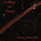 Play & Download Dreams Of Peace. Soothing  Meditations of the Wood Flute by Kevin Doberstein | Napster