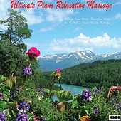 Massage Piano Music: Relaxation Music for Meditation, Sleep Therapy, Massage by Ultimate Piano Relaxation Massage