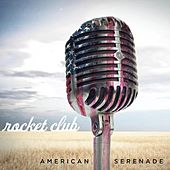 American Serenade by The Rocket Club