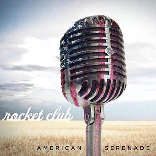 Play & Download American Serenade by The Rocket Club | Napster