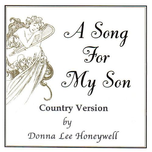 Play & Download A Song For My Son - Country Version by Donna Lee Honeywell | Napster