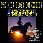 Play & Download Classic Country Golden Oldies Vol. 1 by The Mick Lloyd Connection | Napster