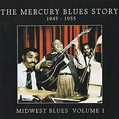 Play & Download The Mercury Blues Story (1945-1955) - Midwest Blues, Vol. 1 by Various Artists | Napster