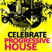 Celebrate Progressive House, Vol. 1 (With a Techy Electro Flavour, Ibiza Style) by Various Artists