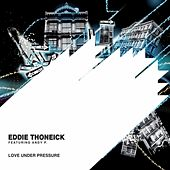 Play & Download Love Under Pressure by Eddie Thoneick | Napster