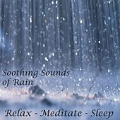 Soothing Sounds of Rain by Relax - Meditate - Sleep
