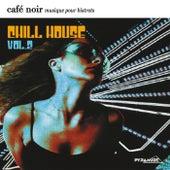 Café Noir Musique Pour Bistrots  - Chill House  2 by Various Artists